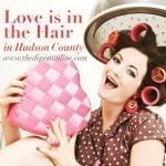 Love is in the Hair – Hudson County Hair Salons