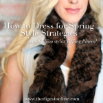 How to Dress for Spring – Style Strategies